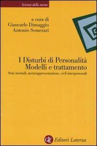 I disturbi di personalità. Modelli e trattamento. Stati mentali, metarappresentazione, cicli interpersonali - copertina