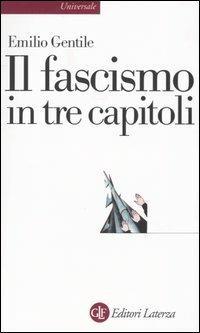 Il fascismo in tre capitoli - Emilio Gentile - copertina