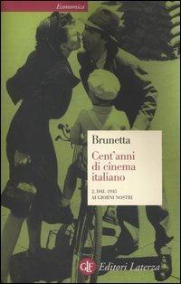 Cent'anni di cinema italiano. Vol. 2: Dal 1945 ai giorni nostri. - Gian Piero Brunetta - copertina