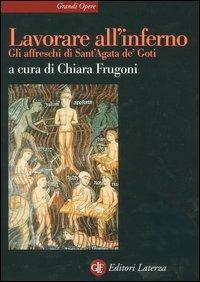 Lavorare all'inferno. Gli affreschi di Sant'Agata de' Goti - copertina