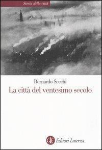 La città del ventesimo secolo - Bernardo Secchi - copertina