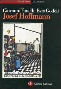 Josef Hoffmann - Giovanni Fanelli,Ezio Godoli - copertina