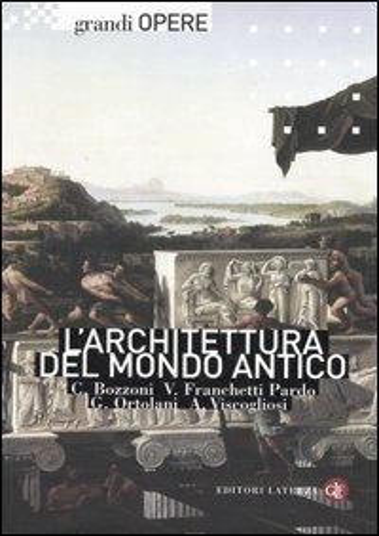 L' architettura del mondo antico. Ediz. illustrata - copertina