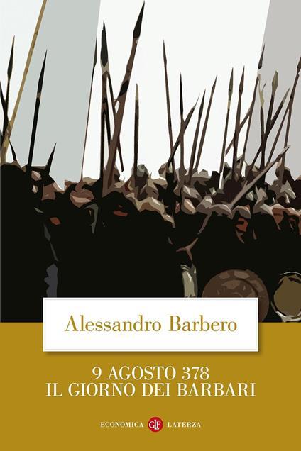 9 agosto 378. Il giorno dei barbari - Alessandro Barbero - copertina