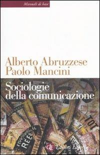 Sociologie della comunicazione - Alberto Abruzzese,Paolo Mancini - copertina