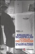 L' Italia dei consumi. Dalla Belle époque al nuovo millennio