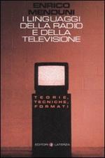 I linguaggi della radio e della televisione. Teorie, tecniche, formati