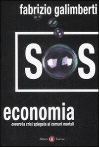 SOS economia. Ovvero la crisi spiegata ai comuni mortali - Fabrizio Galimberti - 3