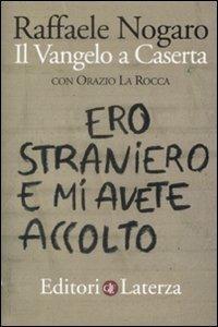Ero straniero e mi avete accolto. Il Vangelo a Caserta - Raffaele Nogaro,Orazio La Rocca - copertina