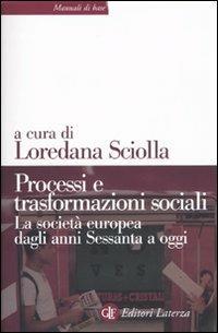 Processi e trasformazioni sociali. La società europea dagli anni Sessanta a oggi - copertina