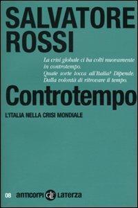 Controtempo. L'Italia nella crisi mondiale - Salvatore Rossi - copertina