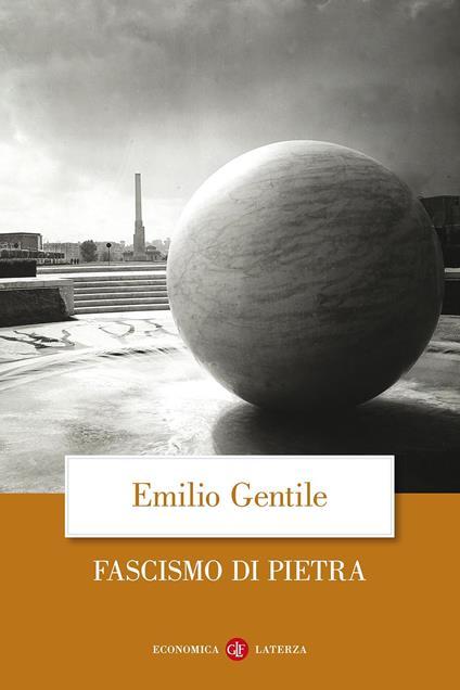 Il fascismo di pietra - Emilio Gentile - copertina