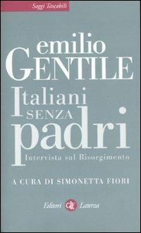 Italiani senza padri. Intervista sul Risorgimento - Emilio Gentile - copertina