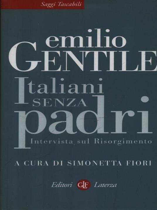 Italiani senza padri. Intervista sul Risorgimento - Emilio Gentile - 2