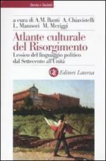 Atlante culturale del Risorgimento. Lessico del linguaggio politico dal Settecento all'Unità