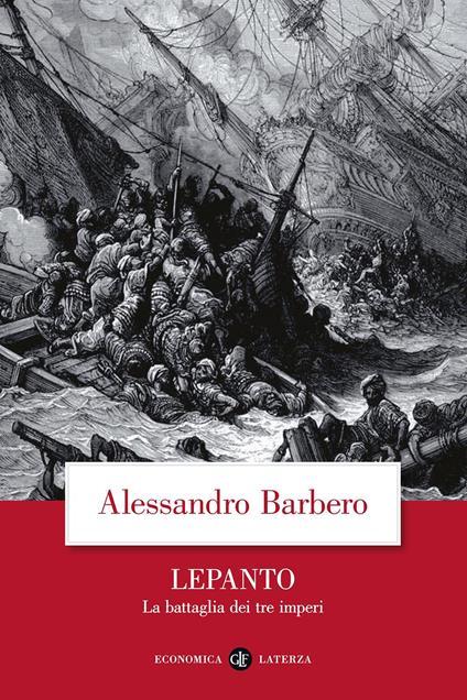 Lepanto. La battaglia dei tre imperi - Alessandro Barbero - copertina