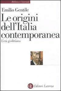 Le origini dell'Italia contemporanea. L'età giolittiana - Emilio Gentile - copertina