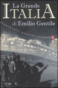 La Grande Italia. Il mito della nazione nel XX secolo - Emilio Gentile - copertina