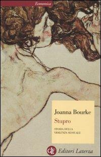 Stupro. Storia della violenza sessuale dal 1860 a oggi - Joanna Bourke - copertina
