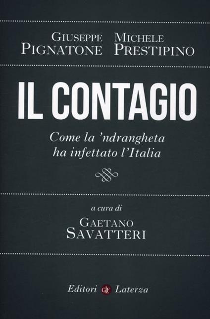 Il contagio. Come la 'ndrangheta ha infettato l'Italia - Giuseppe Pignatone,Michele Prestipino - copertina