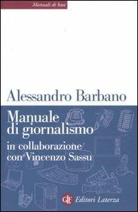 Manuale di giornalismo - Alessandro Barbano,Vincenzo Sassu - copertina