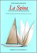 La Spina, uno yacht del Novecento italiano
