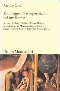 Miti, leggende e superstizioni del medio evo - Arturo Graf - copertina