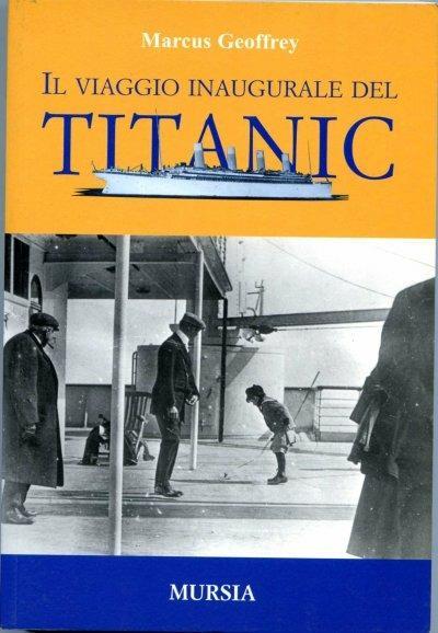 Il viaggio inaugurale del Titanic - Geoffrey J. Marcus - copertina