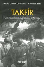 Takfir. Cronaca dell'ultima battaglia di Alamein