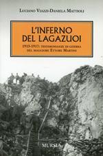 L' inferno del Lagazuoi 1915-1917. Testimonianze di guerra del maggiore Ettore Martini