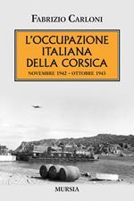L' occupazione italiana della Corsica. Novembre 1942-Ottobre 1943