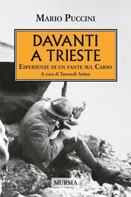 Davanti a Trieste. Esperienze di un fante sul Carso - Mario Puccini - copertina