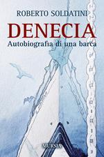 Denecia. Autobiografia di una barca