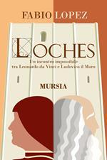Loches. Un incontro impossibile fra Leonardo da Vinci e Ludovico il Moro