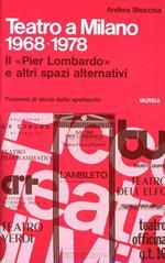 Teatro a Milano 1968-1978. Il «Pier Lombardo» e altri spazi alternativi