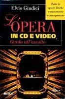 L' opera in CD e video. Guida all'ascolto