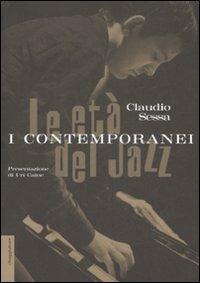 Le età del jazz. I contemporanei - Claudio Sessa - copertina