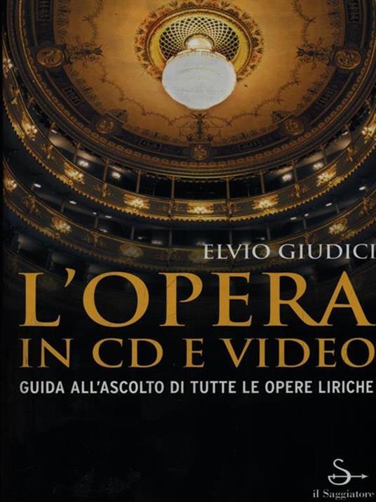 L' opera in CD e video. Guida all'ascolto di tutte le opere liriche - Elvio Giudici - 4