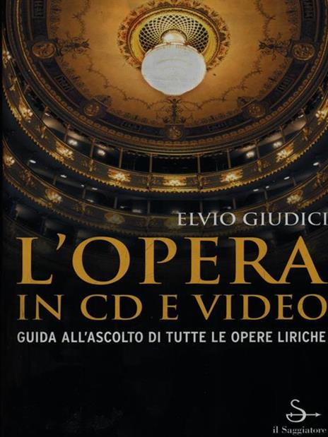 L' opera in CD e video. Guida all'ascolto di tutte le opere liriche - Elvio Giudici - copertina