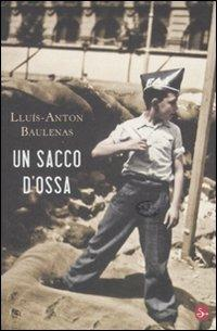 Un sacco d'ossa - Lluís-Anton Baulenas - copertina