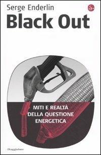 Black out. Miti e realtà della questione energetica - Serge Enderlin - copertina