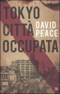 Tokyo città occupata - David Peace - copertina