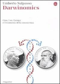 Darwinomics. Cina, Usa, Europa e l'economia della conoscenza - Umberto Sulpasso - copertina