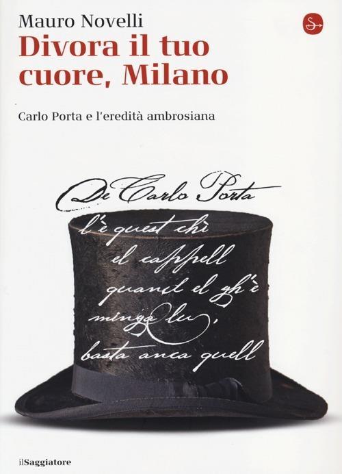 Divora il tuo cuore, Milano. Carlo Porta e l'eredità ambrosiana - Mauro Novelli - 4