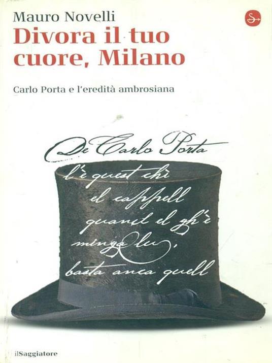 Divora il tuo cuore, Milano. Carlo Porta e l'eredità ambrosiana - Mauro Novelli - 2