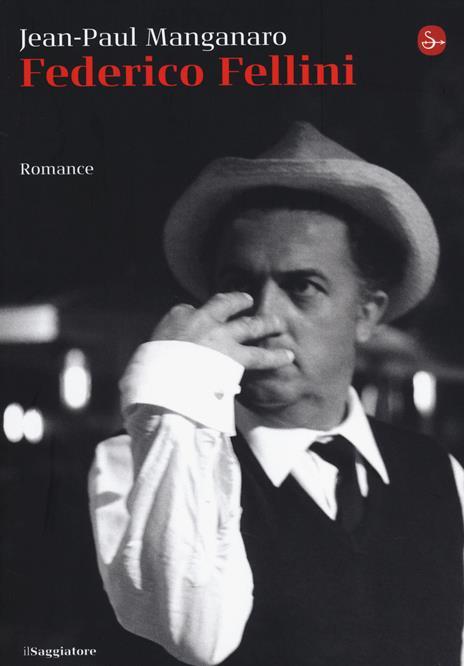 Federico Fellini - Jean-Paul Manganaro - copertina