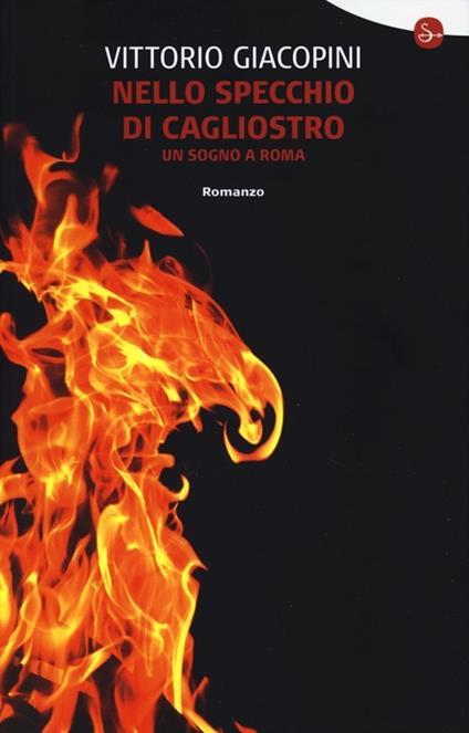 Nello specchio di Cagliostro. Un sogno a Roma - Vittorio Giacopini - copertina