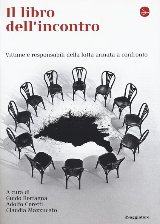 Il libro dell'incontro. Vittime e responsabili della lotta armata a confronto - copertina
