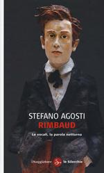 Rimbaud. Le vocali, la parola notturna