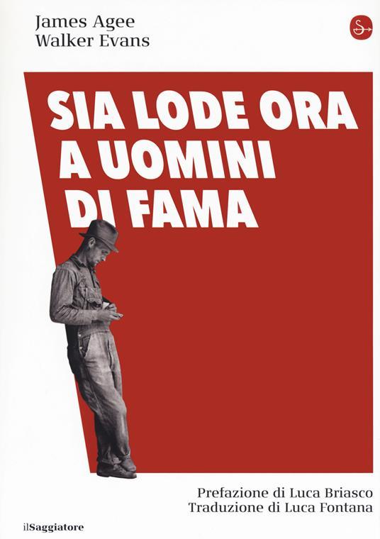 Sia lode ora a uomini di fama - James Agee,Walker Evans - copertina